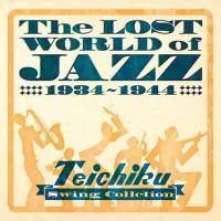 Varius Artists/The Lost World of Jazz 戦前ジャズ・コレクション テイチクインスト篇 1934〜1944[2枚組](同 G10003/4)